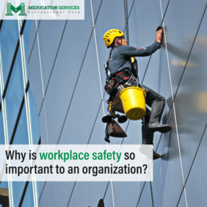 Why is workplace safety so important to an organization?