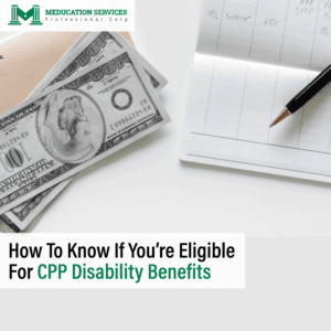 How To Know If You're Eligible For CPP Disability Benefits?