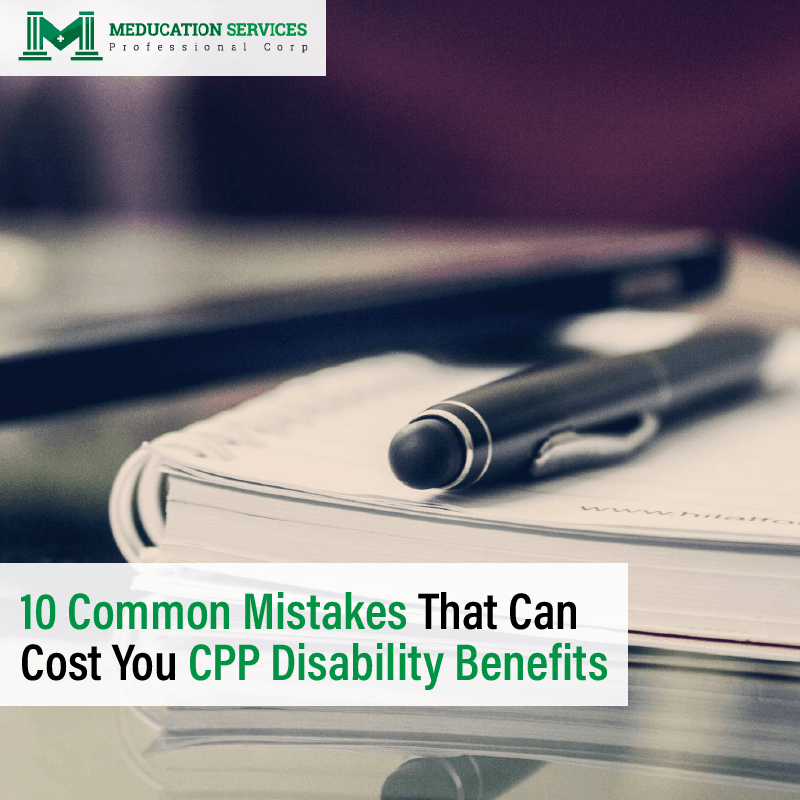 10 Common Mistakes That Can Cost You CPP Disability Benefits