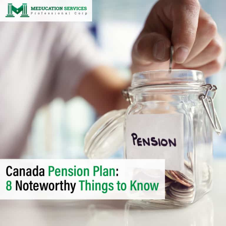 Canada Pension Plan: 8 Noteworthy Things to Know