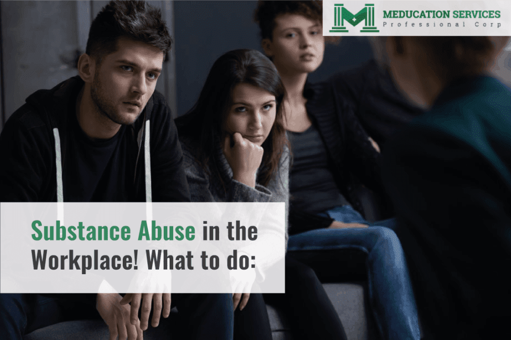 Substance Abuse in the Workplace: What to do