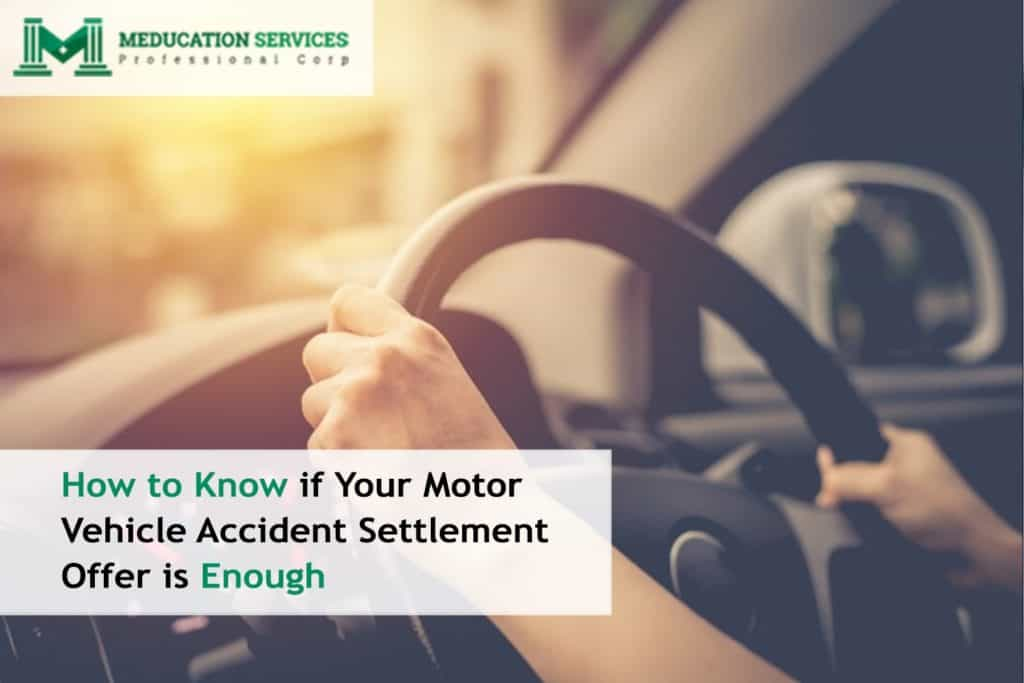 How to Know if Your Motor Vehicle Accident Settlement Offer is Enough