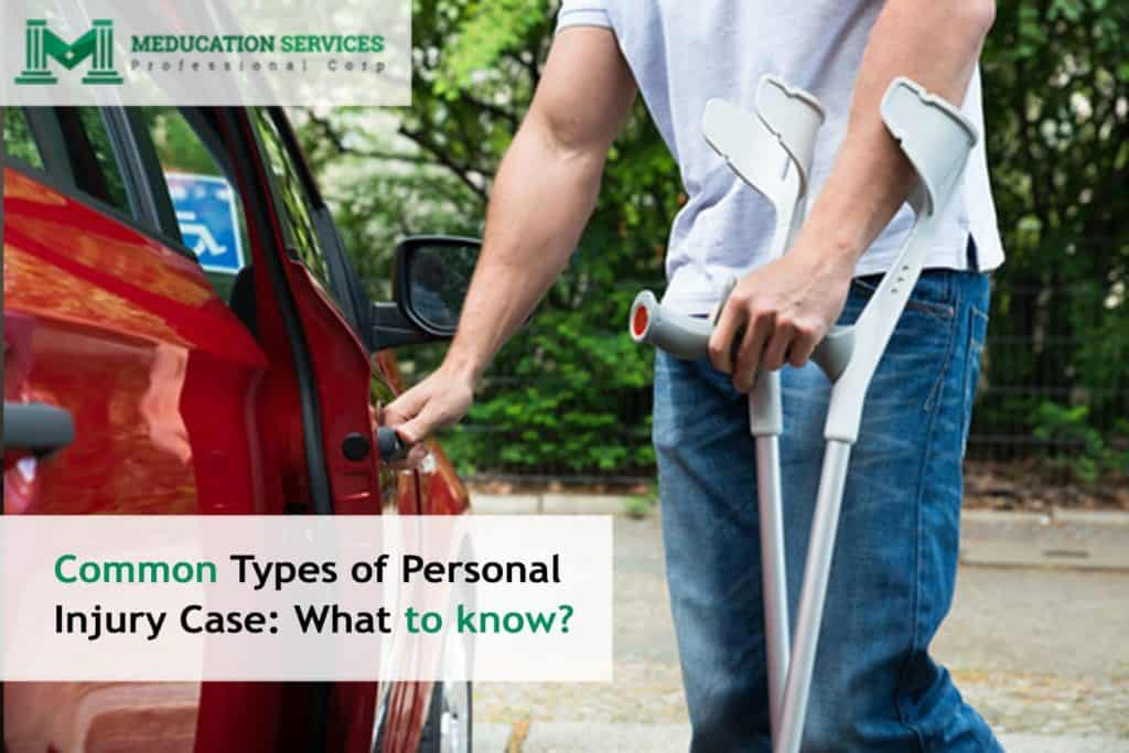 Common Types of Personal Injury Case: What to know?