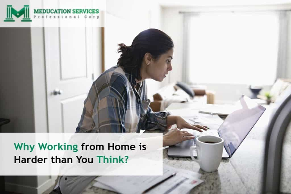 Why Working from Home is Harder than You Think?