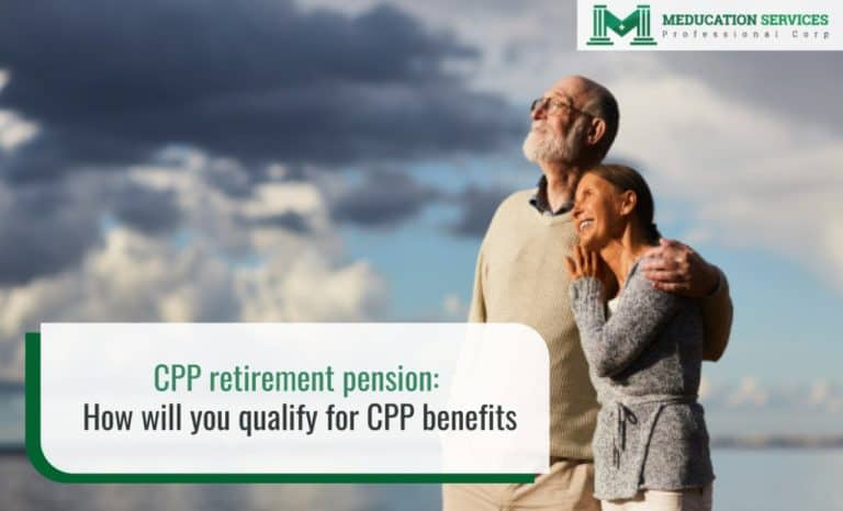 CPP Retirement Pension: How Will You Qualify For CPP Benefits