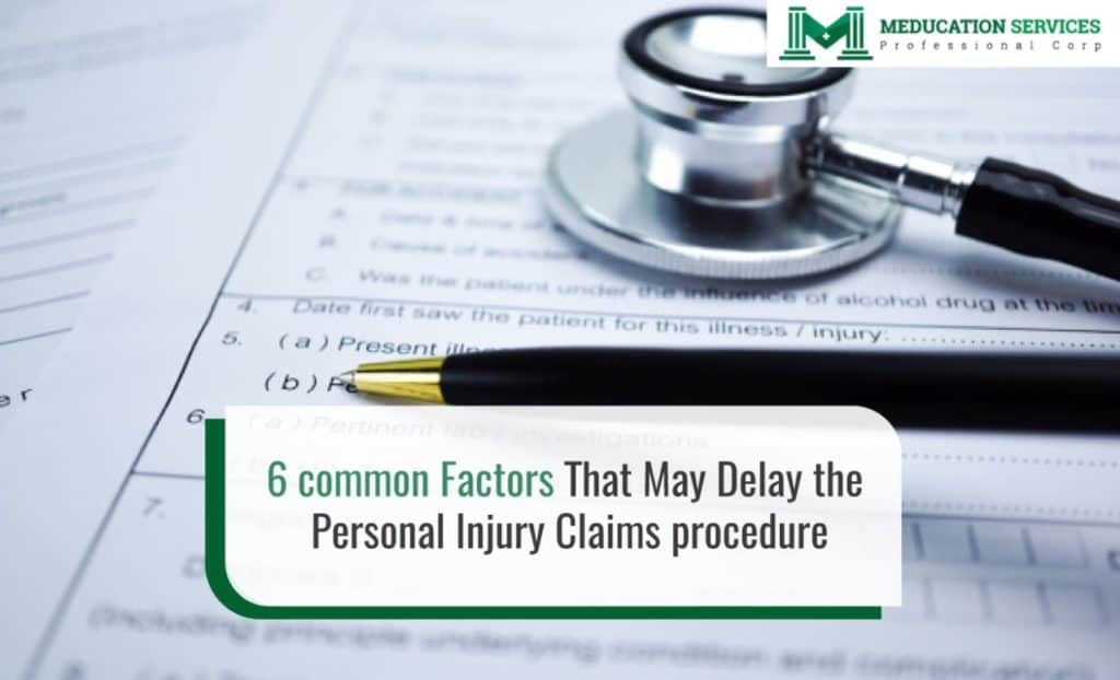 6 Common Factors That May Delay the Personal Injury Claims procedure